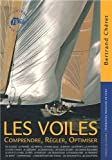 img - for Les voiles. Comprendre, r gler, optimiser book / textbook / text book