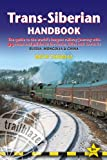 Trans-Siberian Handbook, 9th: The guide to the worlds longest railway journey with 90 maps and guides to the rout, cities and towns in Russia, Mongolia & China