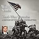 The Modern Scholar: Hard-Won Victories: A History of the United States at War Lecture by Professor Mark R. Polelle Narrated by Professor Mark R. Polelle
