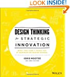 Design Thinking for Strategic Innovat...