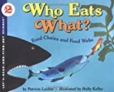 Who Eats What? Food Chains and Food Webs (Lets-Read-and-Find-Out Science, Stage 2)