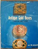 img - for Antique Gold Boxes: The Fascinating History of the Century of the Snuffbox book / textbook / text book