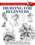 img - for Drawing for Beginners: A Step-By-Step Guide to Drawing Success by Partington, Peter, Patenall, Philip, Robertson, Bruce, Cook, (1999) Hardcover book / textbook / text book
