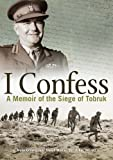 img - for I Confess: A Memoir of the Siege of Tobruk book / textbook / text book