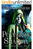Power of Shadow (Earth, Blood and Shadow Book 1)