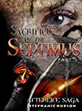 Sacrifice of the Septimus: Part 1 (Afterlife saga Book 7) only --- on Amazon