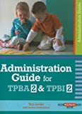 img - for Administration Guide for TPBA2 & TPBI2 (Play-Based Tpba, Tpbi, Tpbc) book / textbook / text book