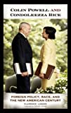 img - for Colin Powell and Condoleezza Rice: Foreign Policy, Race, and the New American Century book / textbook / text book