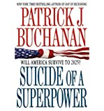 img - for [ Suicide of a Superpower: Will America Survive to 2025? ] By Buchanan, Patrick J ( Author ) [ 2012 ) [ Paperback ] book / textbook / text book
