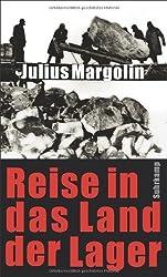 Reise in das Land der Lager von Margolin, Julius (2013) Gebundene Ausgabe
