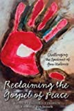img - for Reclaiming The Gospel of Peace: Challenging the Epidemic of Gun Violence book / textbook / text book