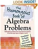 The Humongous Book of Algebra Problems