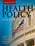 By Carroll L. Estes - Health Policy (6th Revised edition) (9/19/12)