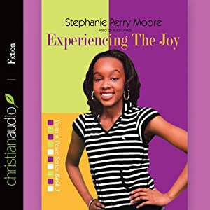 Experiencing the Joy: Yasmin Peace, Book 3 | [Stephanie Perry Moore]