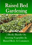 Raised Bed Gardening - 5 Books bundle...