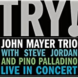 "Try ! John Mayer Trio Live in Concertvon ""John Mayer"""