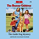 The Guide Dog Mystery: The Boxcar Children Mysteries, Book 53 (       UNABRIDGED) by Gertrude Chandler Warner Narrated by Aimee Lilly