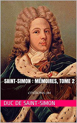 Duc de Saint-Simon - Mémoires complets et authentiques du Duc de Saint-Simon -Tome 2 (1697-1700): EDITIONS JM