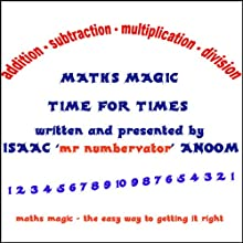 Maths Magic: Time For Times (       UNABRIDGED) by Isaac Anoom Narrated by Isaac Anoom