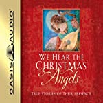 We Hear the Christmas Angels: True Stories of Their Presence | Evelyn Bence (editor)
