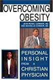 Overcoming Obesity: Personal Insight from a Christian Physician