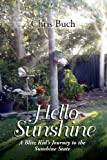 Hello Sunshine: A Blitz Kid's Journey to the Sunshine State (1465300295) by Buch, Chris