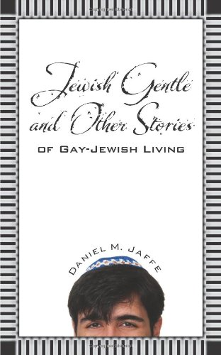Jewish Gentle and Other Stories of Gay-Jewish Living