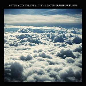 The Mothership Returns (2CD/DVD) by Return to Forever (2012) Audio CD