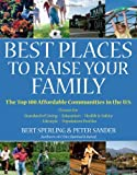 Best Places to Raise Your Family: The Top 100 Affordable Communities in the U.S. (Rated)