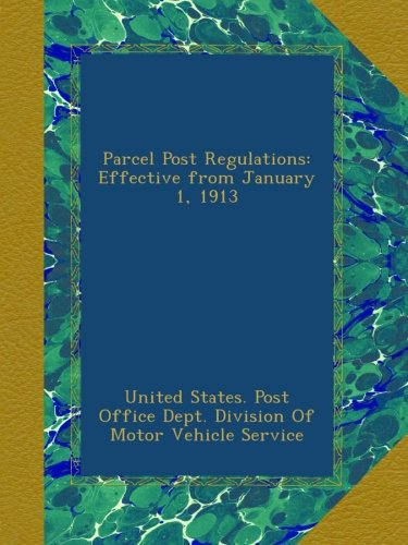 parcel-post-regulations-effective-from-january-1-1913