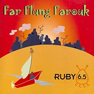 Ruby 6.5 - Far Flung Farouk | [Meatball Fulton]