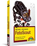 Michael Freemans FotoScout - Planung, Ideen und Tipps für die Kameratasche (Digital fotografieren)