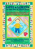 Love and Limits In and Out of Child Care: What Your Child Care Provider and Your Pediatrician Want You to Know (0801887984) by Thomas, Margaret