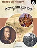 img - for Hands-On History: American History Activities (Hands-On History Activities) book / textbook / text book