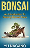 Bonsai: An Introduction to Raising Bonsai Trees (Garden Life)