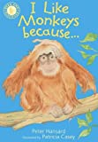 img - for I Like Monkeys Because... (Read and Discover) book / textbook / text book