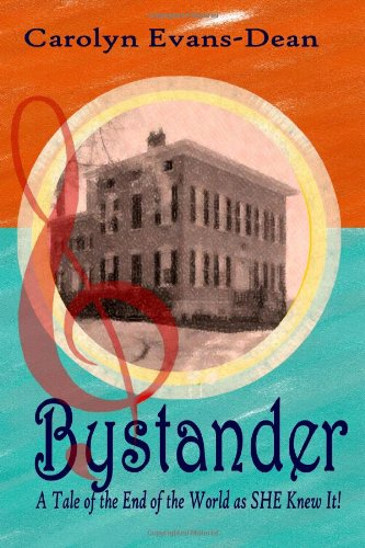 Bystander: A Tale Of The End Of The World As She Knew It