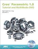 Creo Parametric 1.0 Tutorial and MultiMedia DVD