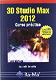 img - for 3D STUDIO MAX 2012. CURSO PR CTICO book / textbook / text book