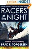 Racers of the Night: Science Fiction Stories by Brad R. Torgersen