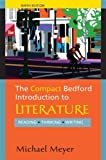 img - for The Compact Bedford Introduction to Literature: Reading, Thinking, Writing (Edition Ninth Edition) by Meyer, Michael [Paperback(2011  ] book / textbook / text book