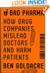Bad Pharma: How Drug Companies Mislea...