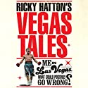 Ricky Hatton's Vegas Tales (       UNABRIDGED) by Ricky Hatton Narrated by Dean Williamson