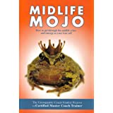 Midlife Mojo: How to Get Through the Midlife Crisis and Emerge as Your True Selfby Frankie L. Picasso