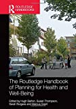The Routledge Handbook of Planning for Health and Well-Being: Shaping a sustainable and healthy future (Routledge Handbooks)