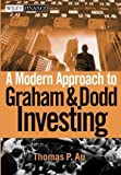 img - for By Thomas P. Au A Modern Approach to Graham and Dodd Investing (1st Frist Edition) [Hardcover] book / textbook / text book