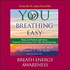 You: Breathing Easy: Breath Energy Awareness | [Michael F. Roizen, Mehmet C. Oz]