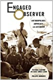 Engaged Observer: Anthropology, Advocacy, and Activism
