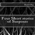 Four Short Stories of Suspense (       ungekürzt) von Darrel Day Gesprochen von: Tom Kruse