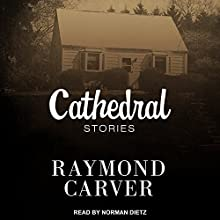 Cathedral Audiobook by Raymond Carver Narrated by Norman Dietz